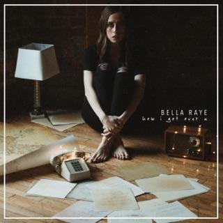 """Bella Raye """"How I Got Over U"""" EP cover Art"""