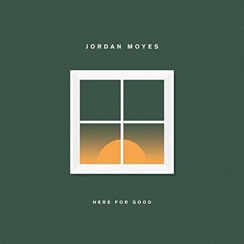 jordan-moyes-here-for-good-friendlymusic