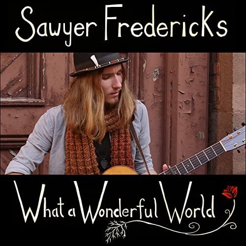 sawyer-fredericks-what-a-wonderful-world-friendlymusic